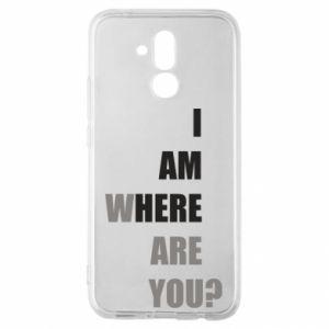 Etui na Huawei Mate 20 Lite I am where are you