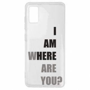 Etui na Samsung A41 I am where are you