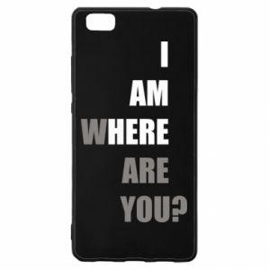 Etui na Huawei P 8 Lite I am where are you