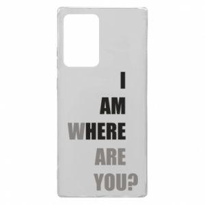 Etui na Samsung Note 20 Ultra I am where are you