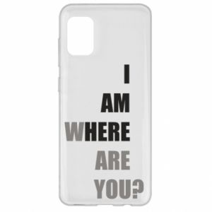 Etui na Samsung A31 I am where are you