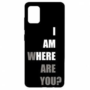 Etui na Samsung A51 I am where are you