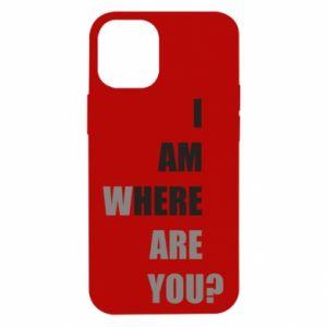 Etui na iPhone 12 Mini I am where are you