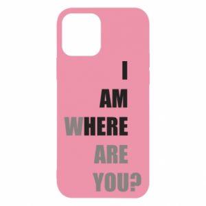 Etui na iPhone 12/12 Pro I am where are you