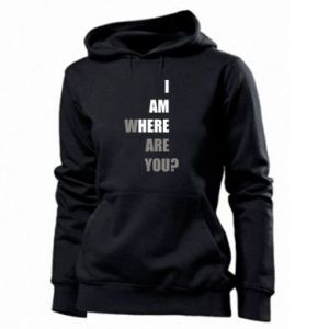 Women's hoodies I am where are you