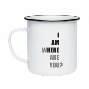 Enameled mug I am where are you