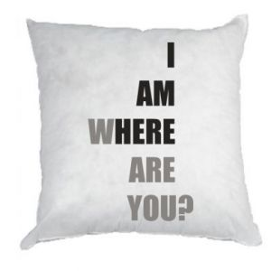 Pillow I am where are you