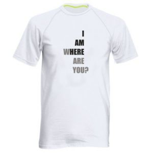 Men's sports t-shirt I am where are you