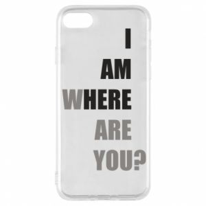 Phone case for iPhone 8 I am where are you