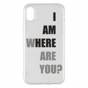 Phone case for iPhone X/Xs I am where are you