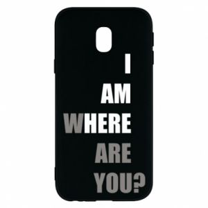 Phone case for Samsung J3 2017 I am where are you