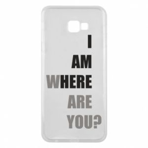 Phone case for Samsung J4 Plus 2018 I am where are you