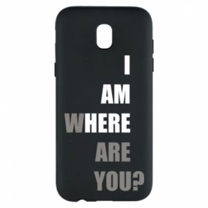 Phone case for Samsung J5 2017 I am where are you