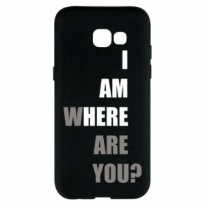 Phone case for Samsung A5 2017 I am where are you