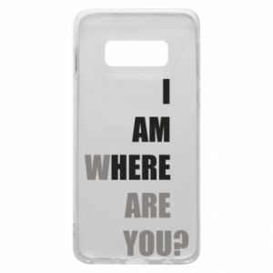 Etui na Samsung S10e I am where are you