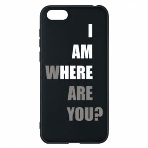Phone case for Huawei Y5 2018 I am where are you