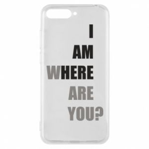Phone case for Huawei Y6 2018 I am where are you