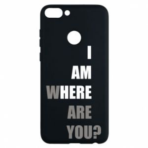 Phone case for Huawei P Smart I am where are you