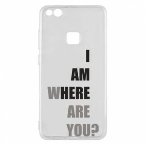Phone case for Huawei P10 Lite I am where are you