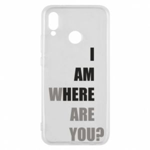 Phone case for Huawei P20 Lite I am where are you