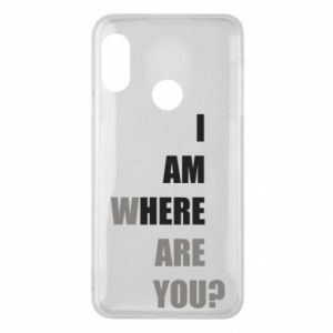 Phone case for Mi A2 Lite I am where are you