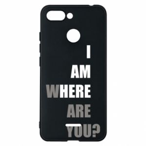 Phone case for Xiaomi Redmi 6 I am where are you