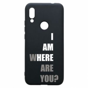 Phone case for Xiaomi Redmi 7 I am where are you