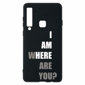 Phone case for Samsung A9 2018 I am where are you