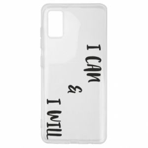 Samsung A41 Case I can & I will