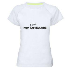 Damska koszulka sportowa I chase my dreams