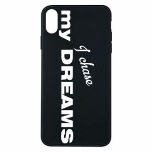 Etui na iPhone Xs Max I chase my dreams