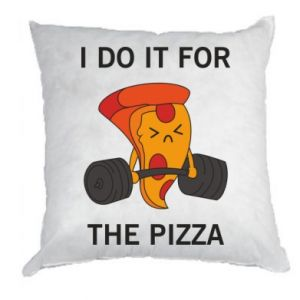 Poduszka I do it for the pizza