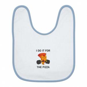 Śliniak I do it for the pizza