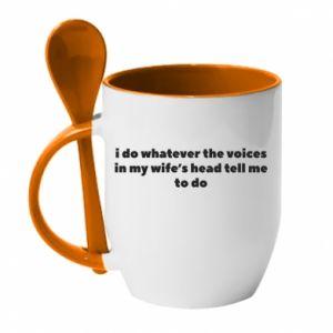 Kubek z ceramiczną łyżeczką I do whatever the voices in my wife's head tell  me to do