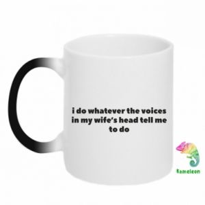 Kubek-kameleon I do whatever the voices in my wife's head tell  me to do