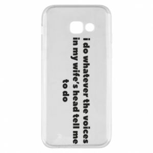 Etui na Samsung A5 2017 I do whatever the voices in my wife's head tell  me to do
