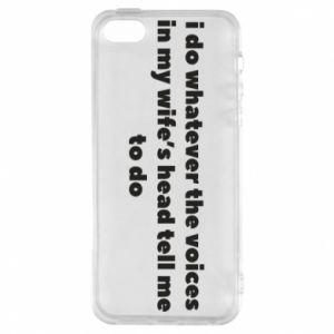 Etui na iPhone 5/5S/SE I do whatever the voices in my wife's head tell  me to do