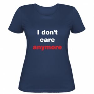 Damska koszulka I don't care anymore