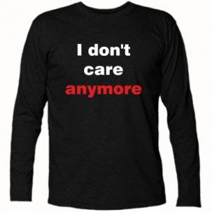 Koszulka z długim rękawem I don't care anymore