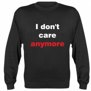 Bluza (raglan) I don't care anymore