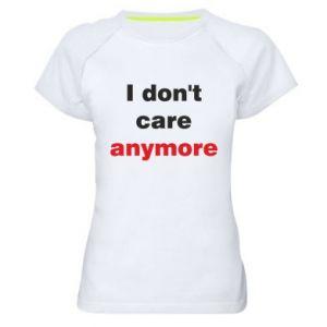 Damska koszulka sportowa I don't care anymore