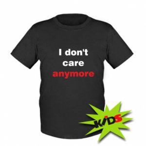 Dziecięcy T-shirt I don't care anymore
