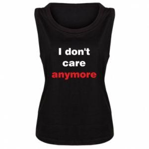 Damska koszulka bez rękawów I don't care anymore