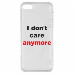 Etui na iPhone 5/5S/SE I don't care anymore
