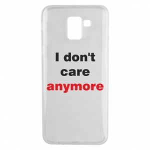 Etui na Samsung J6 I don't care anymore