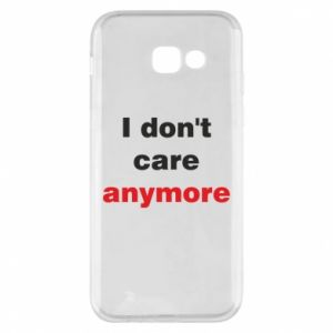 Etui na Samsung A5 2017 I don't care anymore