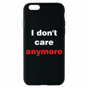 Etui na iPhone 6/6S I don't care anymore