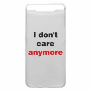 Etui na Samsung A80 I don't care anymore