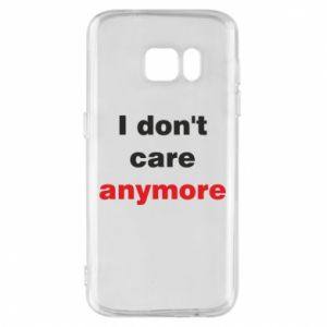 Etui na Samsung S7 I don't care anymore
