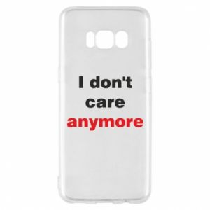 Etui na Samsung S8 I don't care anymore